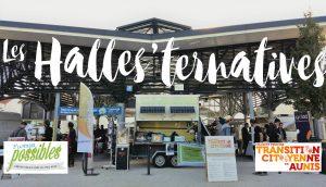 Halles'ternatives - Fête des Possibles @ Halles du marché